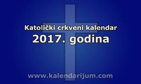 Crkveni Kalendar Za 2018 Katolicki Katolički Kalendar Za 2017 Godinu Kalendar Za 2017 2018 2019