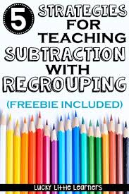 subtraction with regrouping strategies lucky little learners