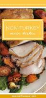 alternatives to turkey on thanksgiving 74 best have a happy healthy thanksgiving images on pinterest