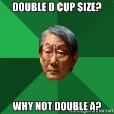 Double Picture Meme Generator - double d cup size why not double a asian dad meme generator