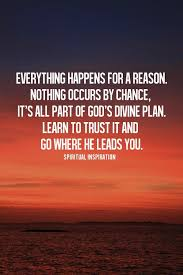christian quotes everything happens for a reason it s all part