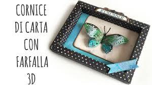 scrapbooking tutorial cornice cornice di carta e farfalla di carta 3d facilissimi è bellissimi