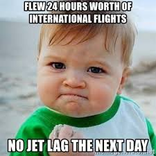 Jet Lag Meme - flew 24 hours worth of international flights no jet lag the next