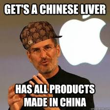 Made In China Meme - get s a chinese liver has all products made in china scumbag steve