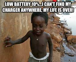 My Life Is Over Meme - low battery 10 i can t find my charger anywhere my life is