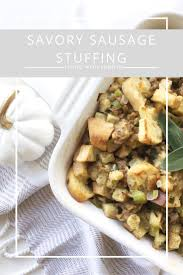 Thanksgiving Sausage Dressing 121 Best Living With Landyn Images On Pinterest Top Blogs