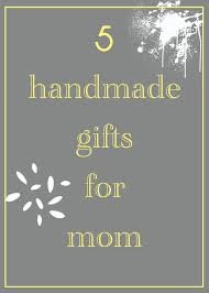 Gifts For Mom by Plant Eat Create 5 Handmade Gifts For Mom