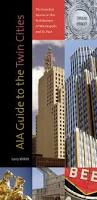 Twin Cities Zip Code Map by Aia Guide To The Twin Cities The Essential Source On The