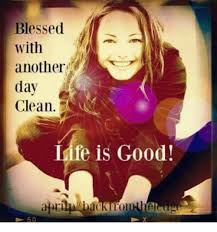 Life Is Good Meme - blessed with another day e clean life is good b 50 meme on me me