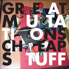 cheap stuff great mutations