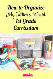 how to organize my father u0027s world 1st grade curriculum anawins com