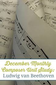 beethoven biography in brief december monthly composer unit study beethoven year round