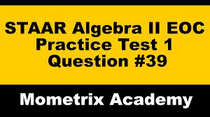 staar algebra ii eoc practice test 1 39 youtube
