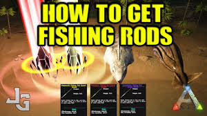 ark how where to find quality fishing rods guide youtube