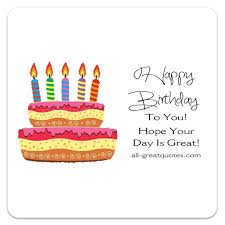 free birthday cards to text happy birthday to you your day is great birthday cake card
