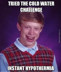 Challenge Guys Don T Try Cold Water Challenge Guys It S Dumb By Recyclebin