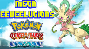 Omega Ruby Mega Eeveelutions In Pokemon Omega Ruby And Alpha Sapphire Youtube