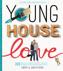 young house love 243 ways to paint craft update u0026 show your