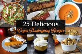 vegan thanksgiving food 25 delicious vegan thanksgiving recipes vegan huggs