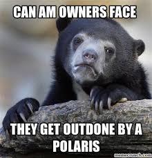 Can Am Meme - am polaris