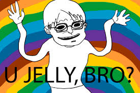 You Jelly Bro Meme - u jelly bro by severusgraves on deviantart