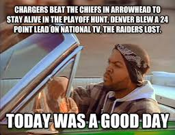 Chargers Raiders Meme - livememe com today was a good day