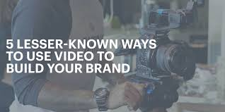 5 Ways To Build Your by 5 Lesser Known Ways To Build Your Personal Brand With Video