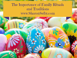 sharonselby why are family traditions and rituals so important