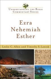 understanding the bible commentary series ezra nehemiah esther