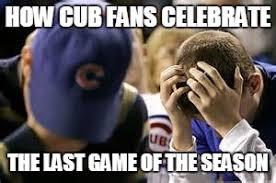 Cubs Fan Meme - chicago cubs imgflip