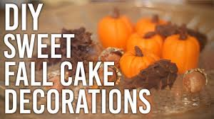 How To Make Sweet Decorations How To Make Sweet Fall Cake Decorations Diy Youtube