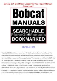 bobcat 371 skid steer loader service repair m by kelleyhanks issuu
