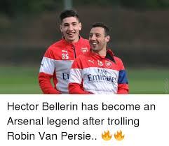 Van Persie Meme - 3s fri mitaies hector bellerin has become an arsenal legend after