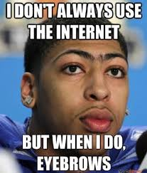 Eyebrows Meme Internet - i don t always use the internet meme