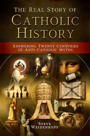 real story of catholic history answering twenty centuries of anti