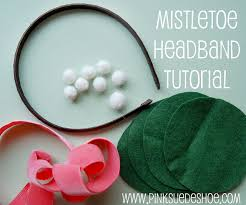 mistletoe headband diy mistletoe handmadeology
