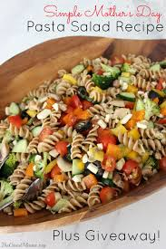 simple mother u0027s day pasta salad recipe u0026 giveaway the good mama