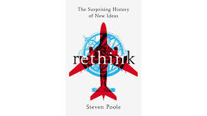 rethink the surprising history of new ideas u0027 by steven poole