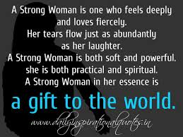 a strong is one who feels deeply and fiercely
