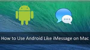 android version of imessage how to integrate your android device with the imessage app on mac