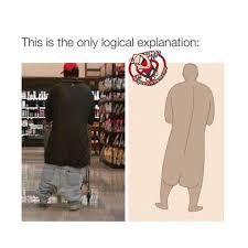 Sagging Pants Meme - funny sagging pants sometimes you can t help but wonder lol