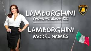 how to pronounce lamborghini gallardo lamborghini pronunciation 101 how to pronounce lamborghini model