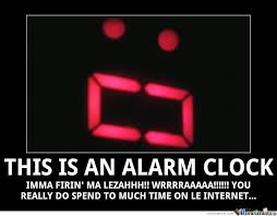 Alarm Clock Meme - this is an alarm clock by troll01 meme center