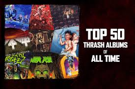 fashioned photo albums top 50 thrash metal albums of all time
