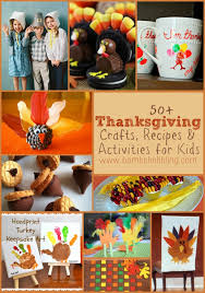 50 thanksgiving crafts recipes activities to do with