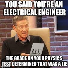 Electrical Engineering Meme - maury lie detector meme imgflip
