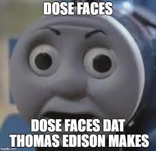 Meme O - thomas o face memes imgflip