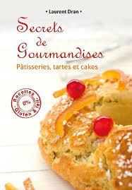 cuisine sans gluten livre secrets de gourmandises le livre de cuisine sans gluten ni lait
