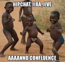 Hipchat Meme - hipchat jira jive aaaannd confluence dancing black kids make a