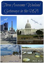three awesome weekend getaways in the usa